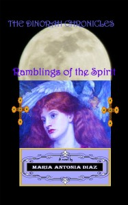 Cover for Ramblings of the Spirit (The Dinorah Chronicles) - Girl Image by Lunagirl Images. Design by Maria Antonia Diaz